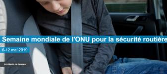 Semaine mondiale de l'ONU pour la sécurité routière 6-12 mai 2019